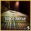 New Acoustic Sessions, Vol. 5, Boyce Avenue