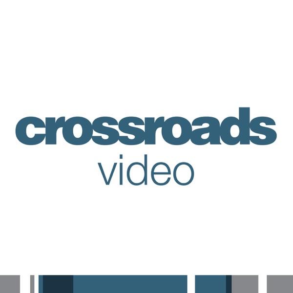 Crossroads Videos