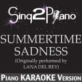 Summertime Sadness (Originally Performed By Lana Del Rey) [Piano Karaoke Version]