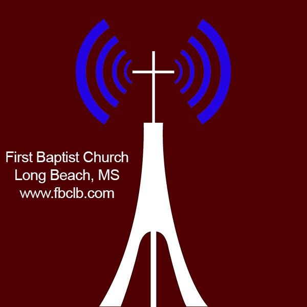 First Baptist Church Long Beach, MS Sermons