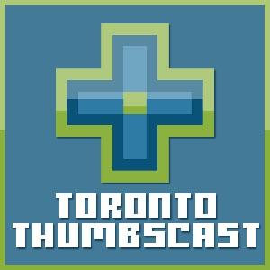 Toronto Thumbs Podcast