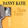 Show Tunes, Danny Kaye
