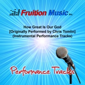 How Great Is Our God (Originally Performed By Chris Tomlin) [Instrumental Performance Tracks]