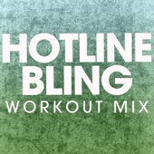 Hotline Bling (Workout Mix)