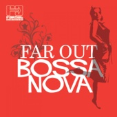 Far Out Bossa Nova