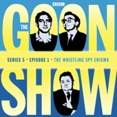 The Goon Show: The Whistling Spy Enigma