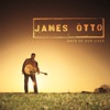 James Otto - If Its the Last Thing I Do