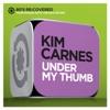 Under My Thumb - Single, Kim Carnes