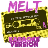 Melt (In the Style of Melanie C) [Karaoke Version]