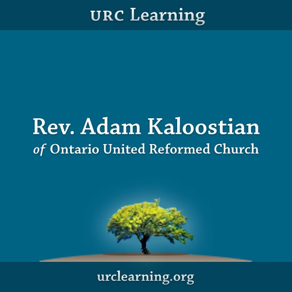URC Learning: Rev. Adam Kaloostian