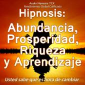 Hipnosis: Abundancia, Prosperidad, Riqueza y Aprendizaje