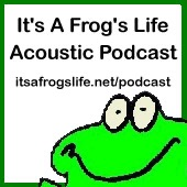 podcast – It's A Frog's Life Acoustic Podcast