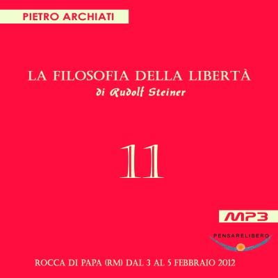 La Filosofia della Libertà - 11° Seminario - Rocca di Papa (RM), dal  3 al 5 febbraio 2012