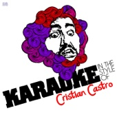 Karaoke - In the Style of Cristian Castro