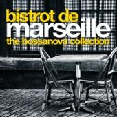 BISTROT de MARSEILLE The Bossa Nova Collection