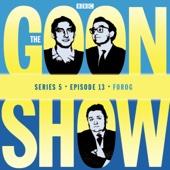 The Goon Show: Forog