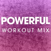 Powerful (Extended Workout Mix)