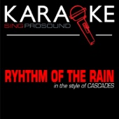 Rhythm of the Rain (In the Style of Cascades) [Karaoke with Background Vocal]