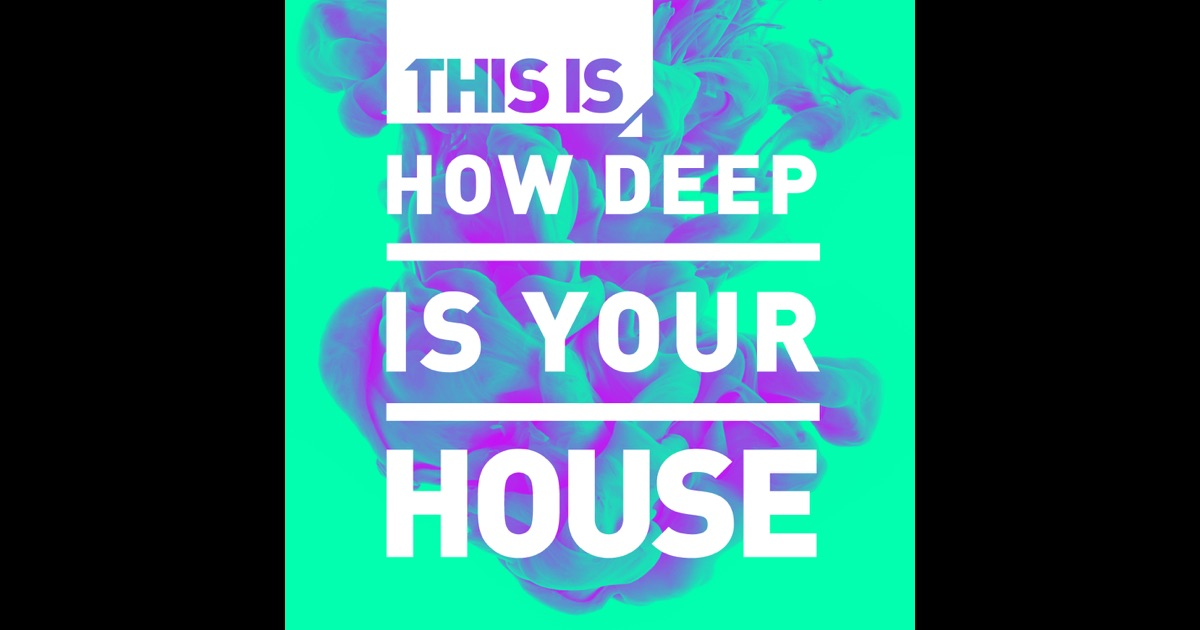 This is how deep is your house by various artists on for Deep house names