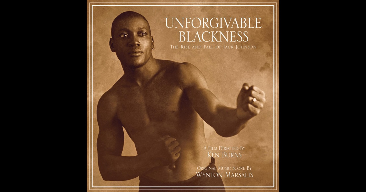 """unforgivable blackness jack johnson essay Jack johnson identify the author's thesis chapter by chapter breakdown it's a review of the book """"unforgivable blackness"""" by geoffrey c ward this essay will be placed on turnitincom for plagiarism review."""