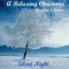 A Relaxing Christmas - Silent Night - Single