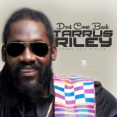Don't Come Back - Tarrus Riley
