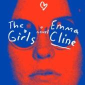 The Girls: A Novel (Unabridged) - Emma Cline Cover Art