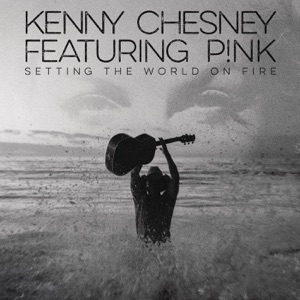 Kenny Chesney - Setting The World on Firee [avec P!nk]