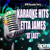 At Last (In the Style of Etta James) [Karaoke Version]