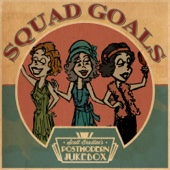 Scott Bradlee's Postmodern Jukebox - Squad Goals  artwork