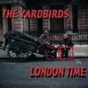 London Time, The Yardbirds