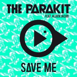 THE PARAKIT - SAVE ME