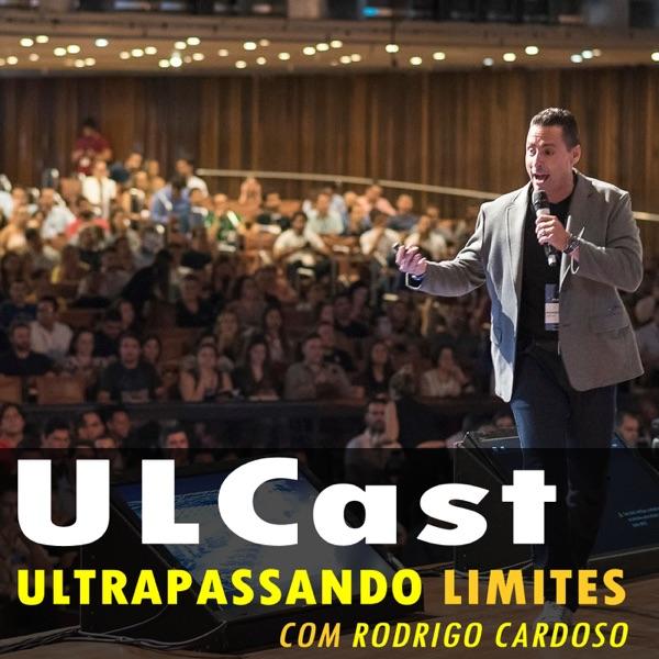 ULCast - Ultrapassando Limites com Rodrigo Cardoso