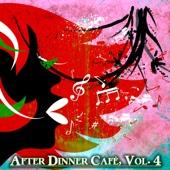 After Dinner Cafè, Vol. 4 (Intense Chillout Mix) - Various Artists