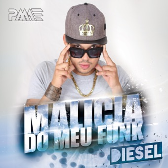 Malicia Do Meu Funk – Single – Diesel