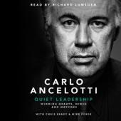 Quiet Leadership: Winning Hearts, Minds and Matches (Unabridged) - Carlo Ancelotti