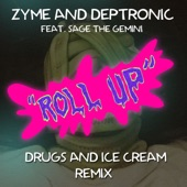 Roll Up (Drugs and Ice Cream Remix) [feat. Sage the Gemini] - Single