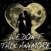 We Don't Talk Anymore (Instrumental)
