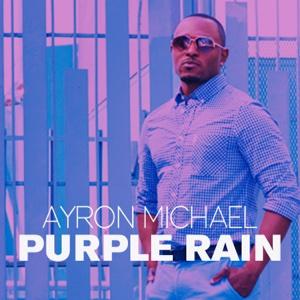 Purple Rain – Single – Ayron Michael