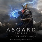 Asgard Stories: Tales from Norse Mythology (Unabridged) - Mary H. Foster & Mable H. Cummings Cover Art