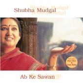 Shubha Mudgal - Ab Ke Sawan artwork