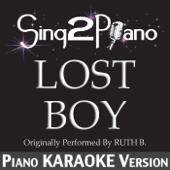 Lost Boy (Originally Performed by Ruth B.) [Piano Karaoke Version]