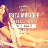 Sexy Ibiza musique: Chill out del mar 2016 - Musique érotique, Club de nuit, Musique tantrique électronique, L'été romantique, Sexy danse, Tantra