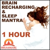 Brain Recharging and Sleep Mantra 1 Hour: Dhyaanguru Your Guide to Spiritual Healing