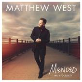 Mended (Radio Edit) - Matthew West