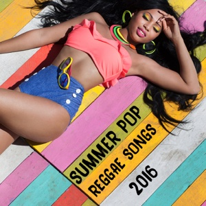 Summer Pop Reggae Songs 2016 – Various Artists