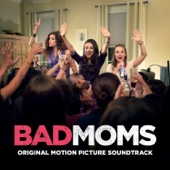 Bad Moms (Original Motion Picture Soundtrack) - Various Artists Cover Art