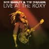 Live At the Roxy: The Complete Concert, Bob Marley & The Wailers