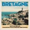 Bretagne: Les plus belles chansons folkloriques bretonnes