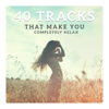 40 Tracks That Make You Completely Relax – Epic Collection 2018
